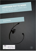 Language Put to Work: The Making of the Global Call Centre Workforce (Dynamics of Virtual Work)